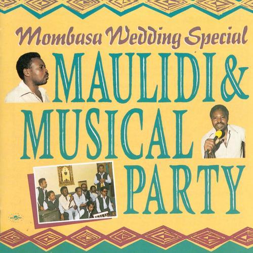 Maulidi Musical Party* Maulidi & Musical Party - Mombasa Wedding Special