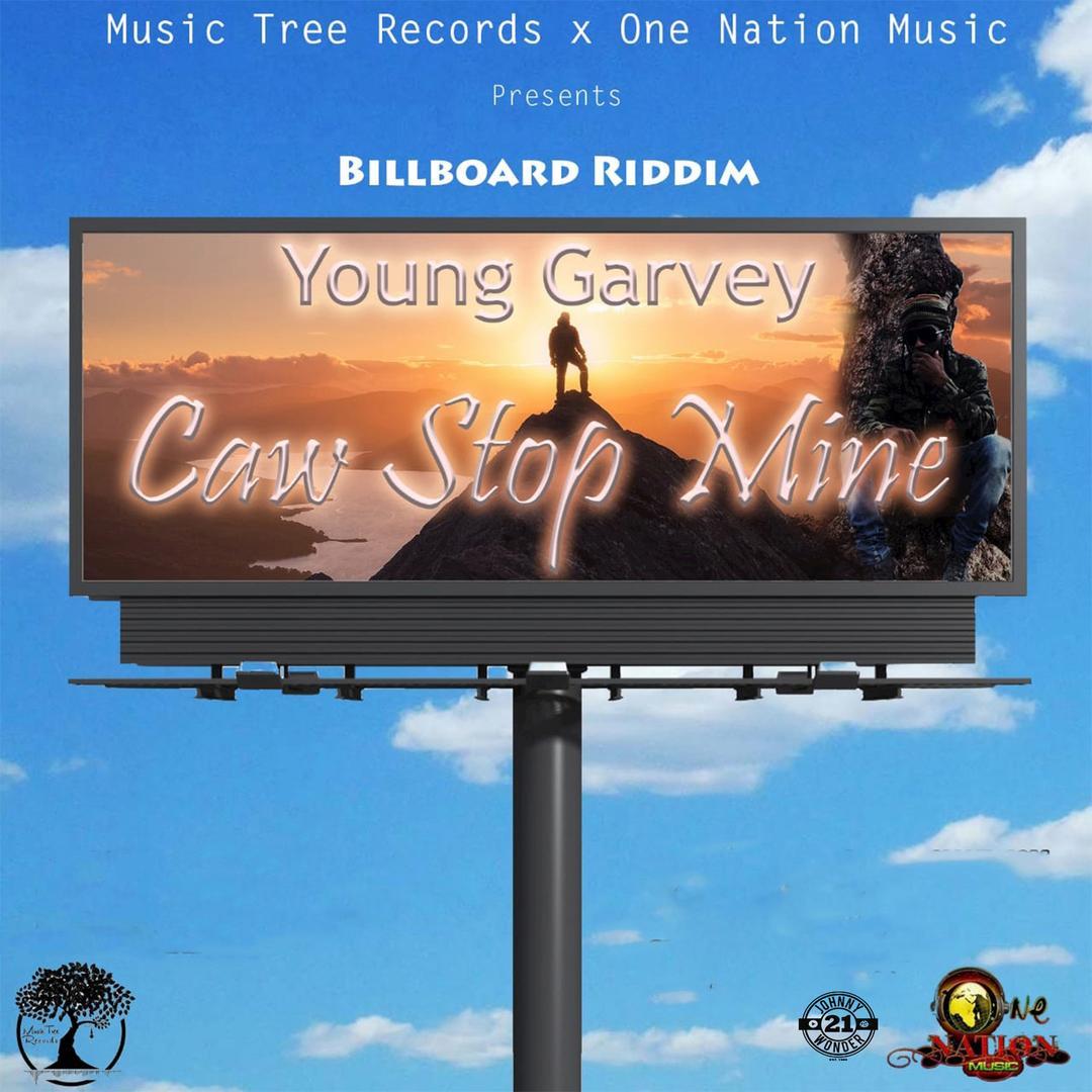 Caw Stop Mine (Single) by Young Garvey - Pandora