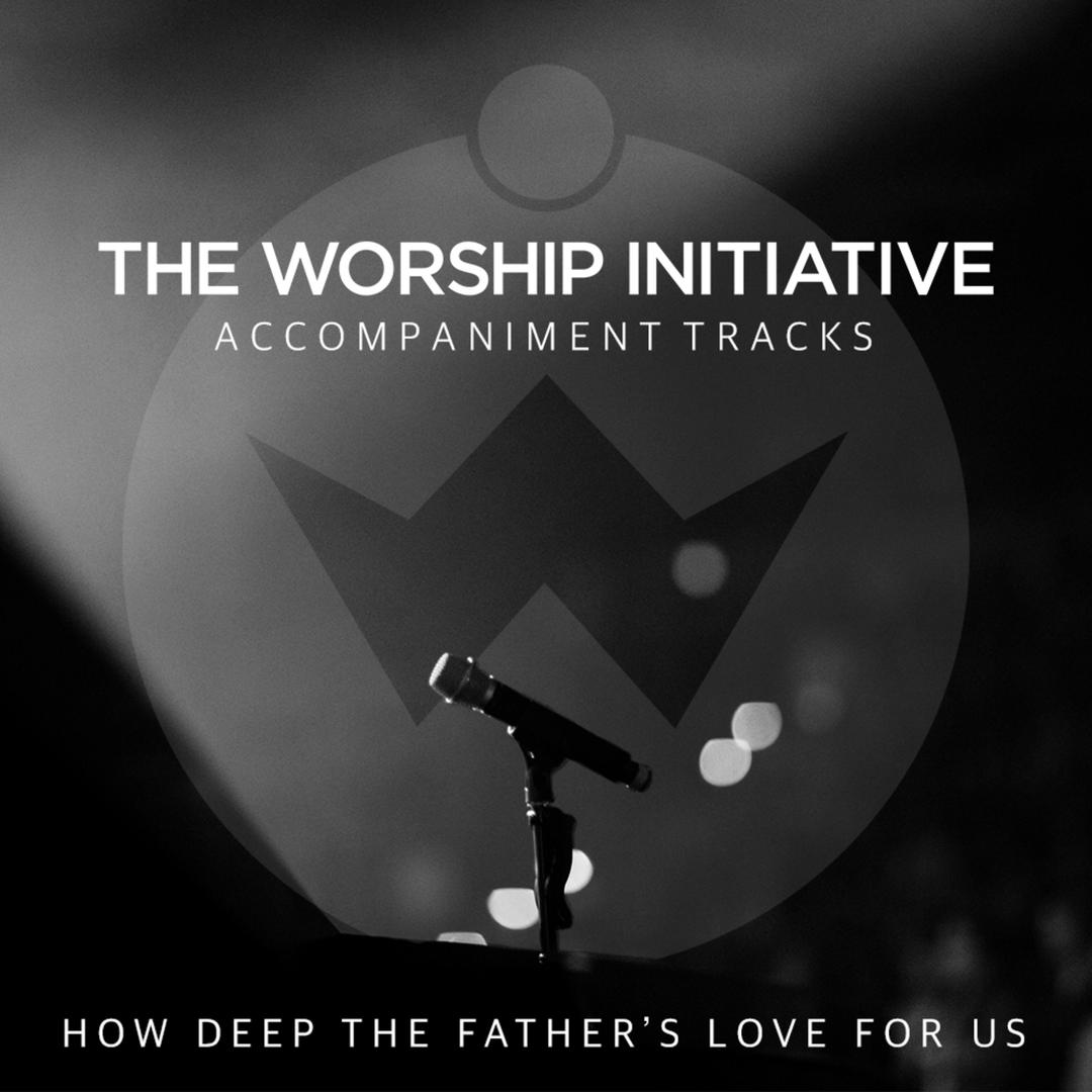 How Deep The Father's Love (The Worship Initiative