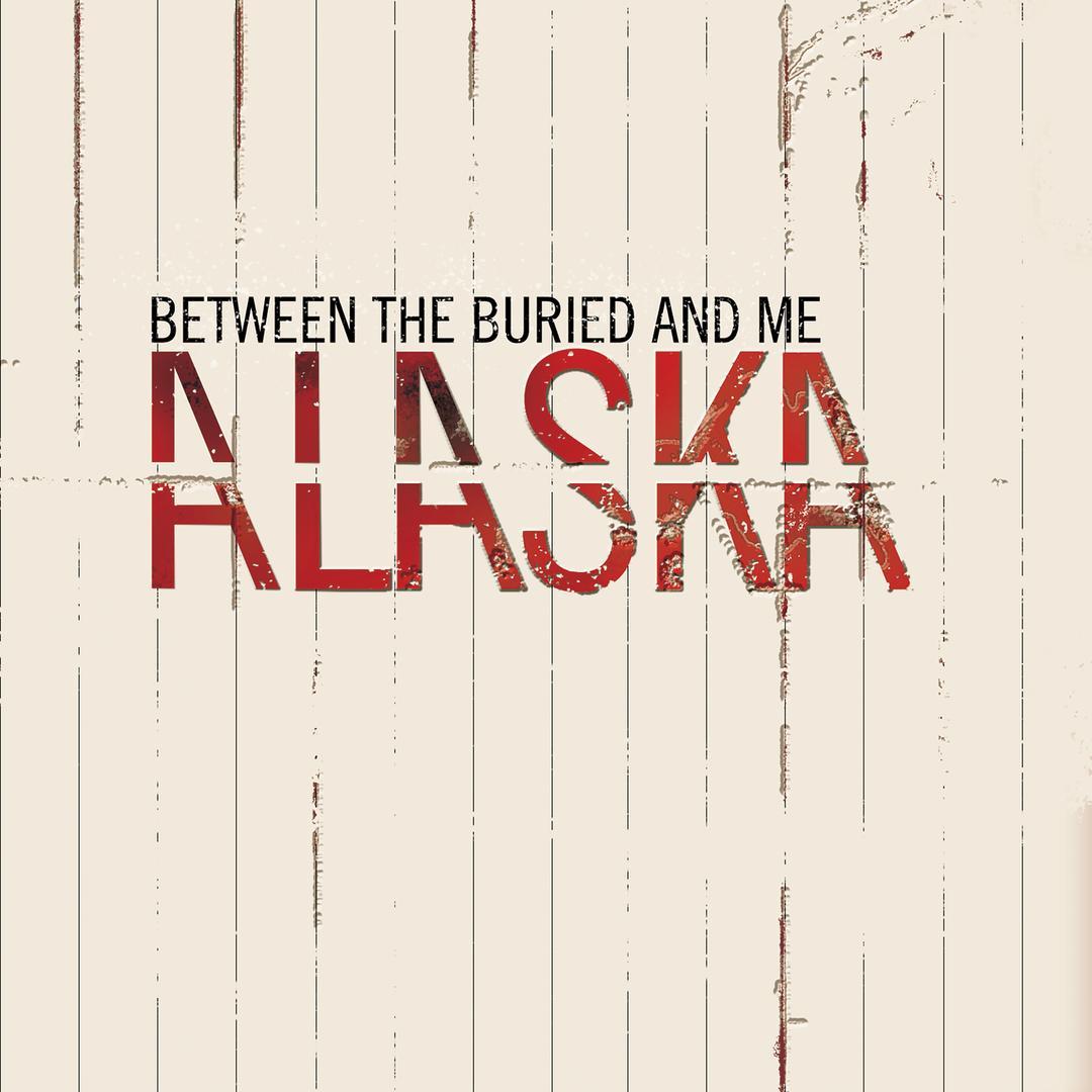 Alaska by Between The Buried And Me - Pandora