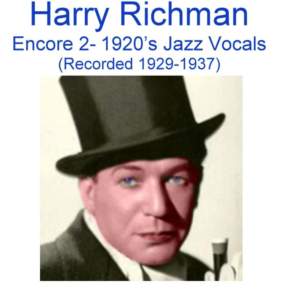 Encore 2 (1920's Jazz Vocals) [Recorded 1929-1937] by Harry