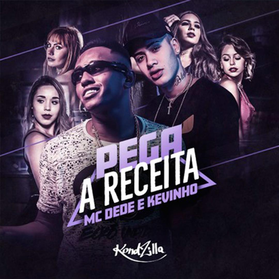 Pega a Receita by MC Dede & Kevinho - Pandora