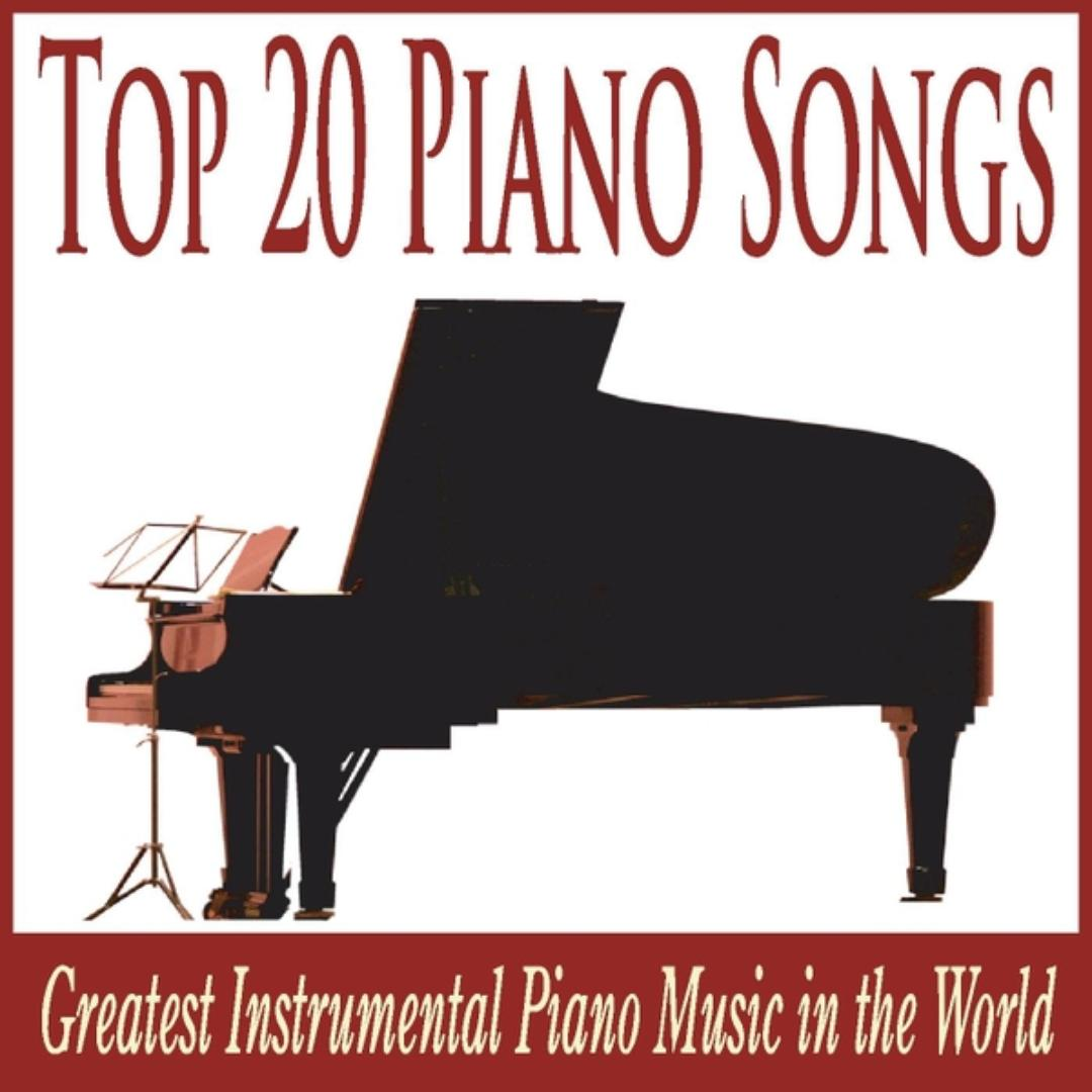 Top 20 Piano Songs: Greatest Instrumental Piano Music in the