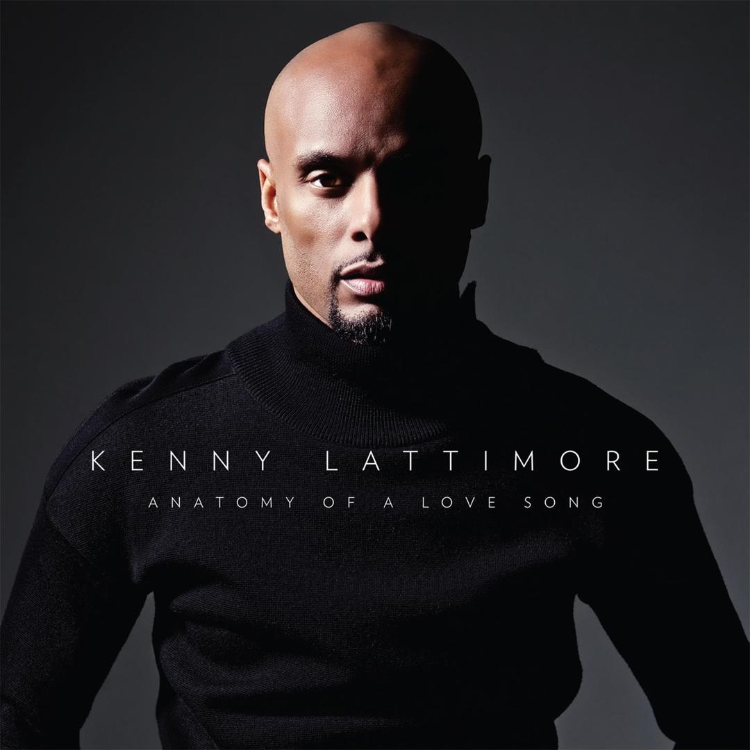 Anatomy Of A Love Song by Kenny Lattimore - Pandora