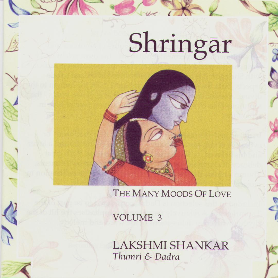 Shringar: The Many Moods Of Love Volume 3 by Lakshmi Shankar - Pandora