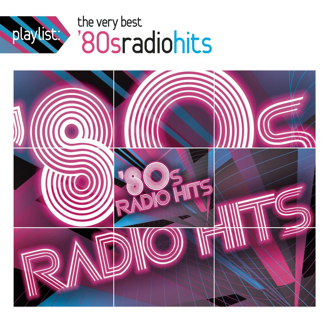 Playlist: The Very Best '80s Radio Hits by Various - Pandora
