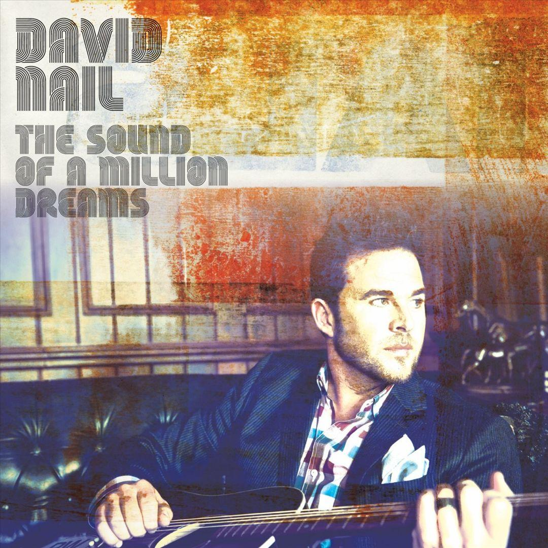 The Sound Of A Million Dreams by David Nail - Pandora